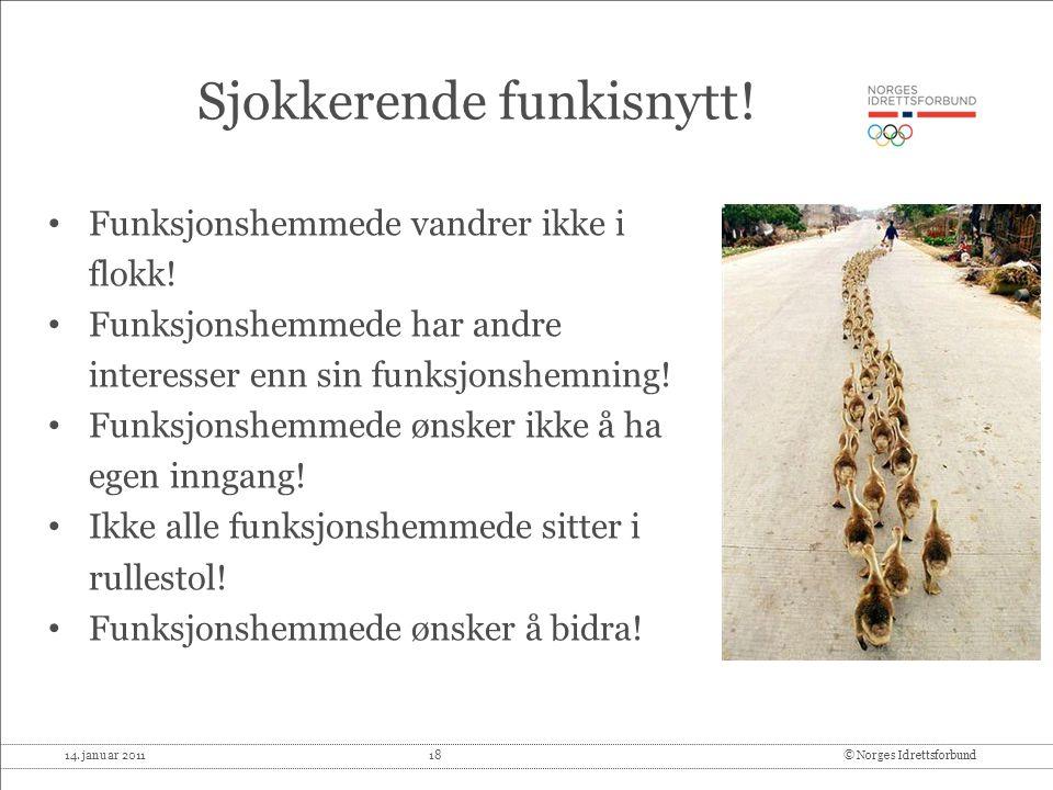 14.januar 2011 18© Norges Idrettsforbund Sjokkerende funkisnytt.