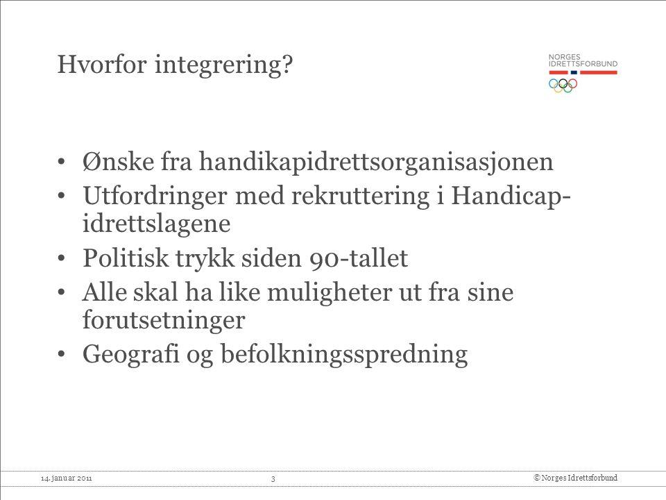 14.januar 2011 3© Norges Idrettsforbund Hvorfor integrering.