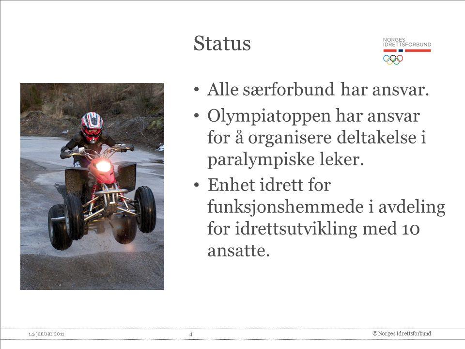 14.januar 2011 4© Norges Idrettsforbund Status Alle særforbund har ansvar.