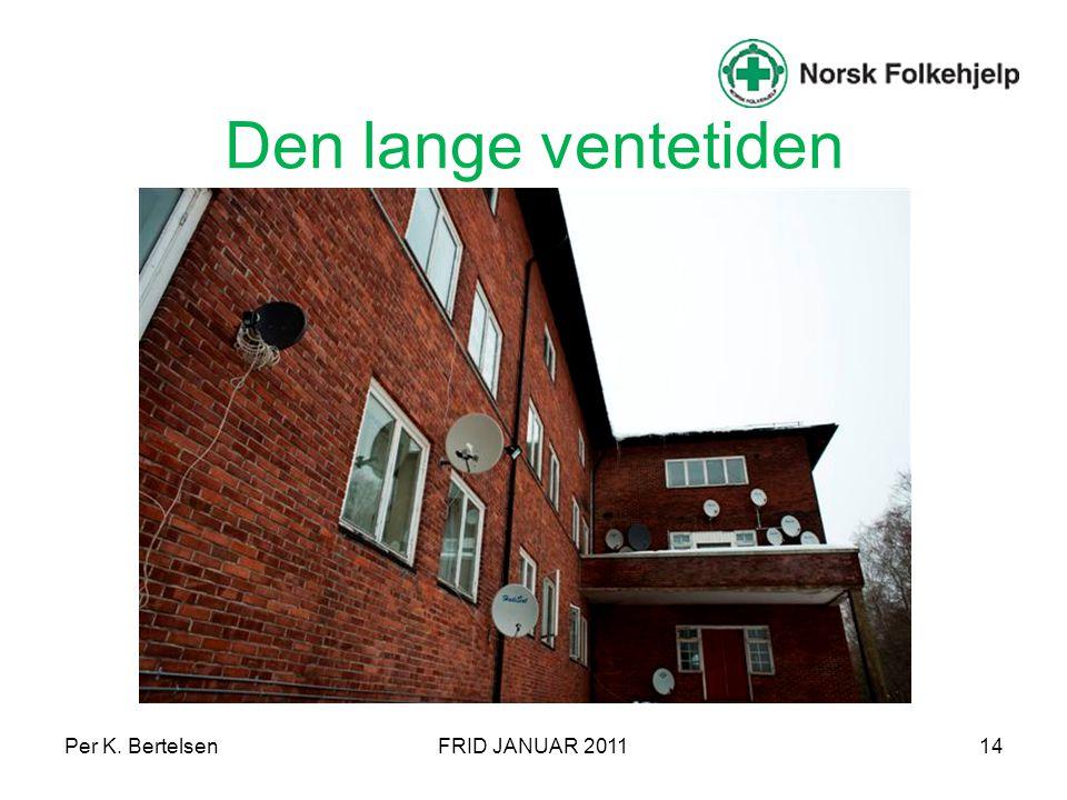Per K. BertelsenFRID JANUAR 201114 Den lange ventetiden