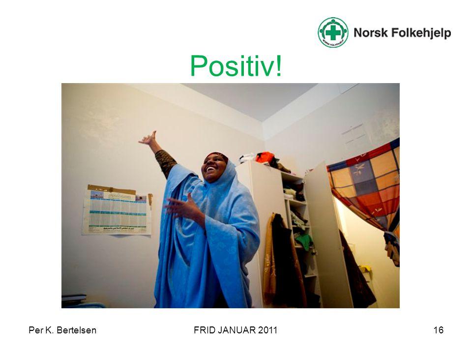 Per K. BertelsenFRID JANUAR 201116 Positiv!