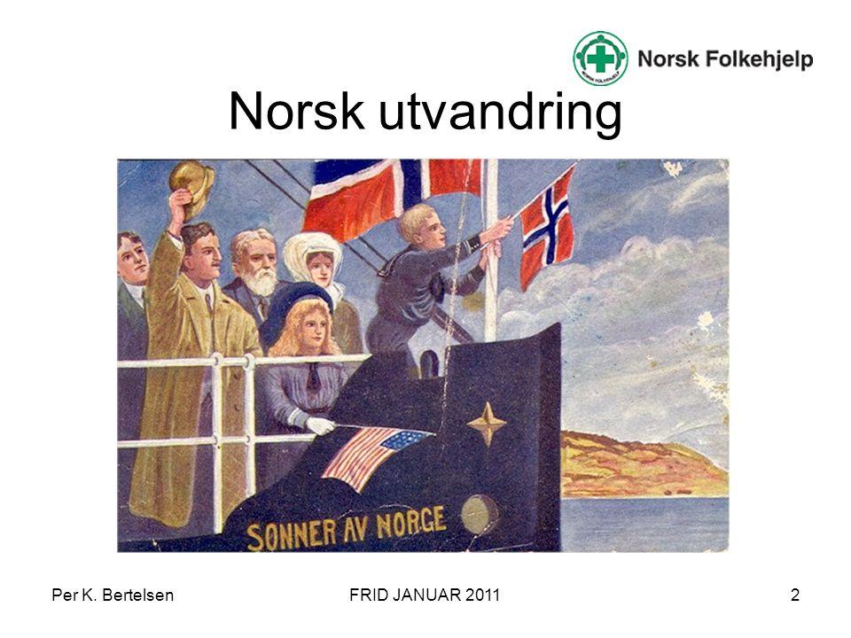 Norsk utvandring Per K. BertelsenFRID JANUAR 20112
