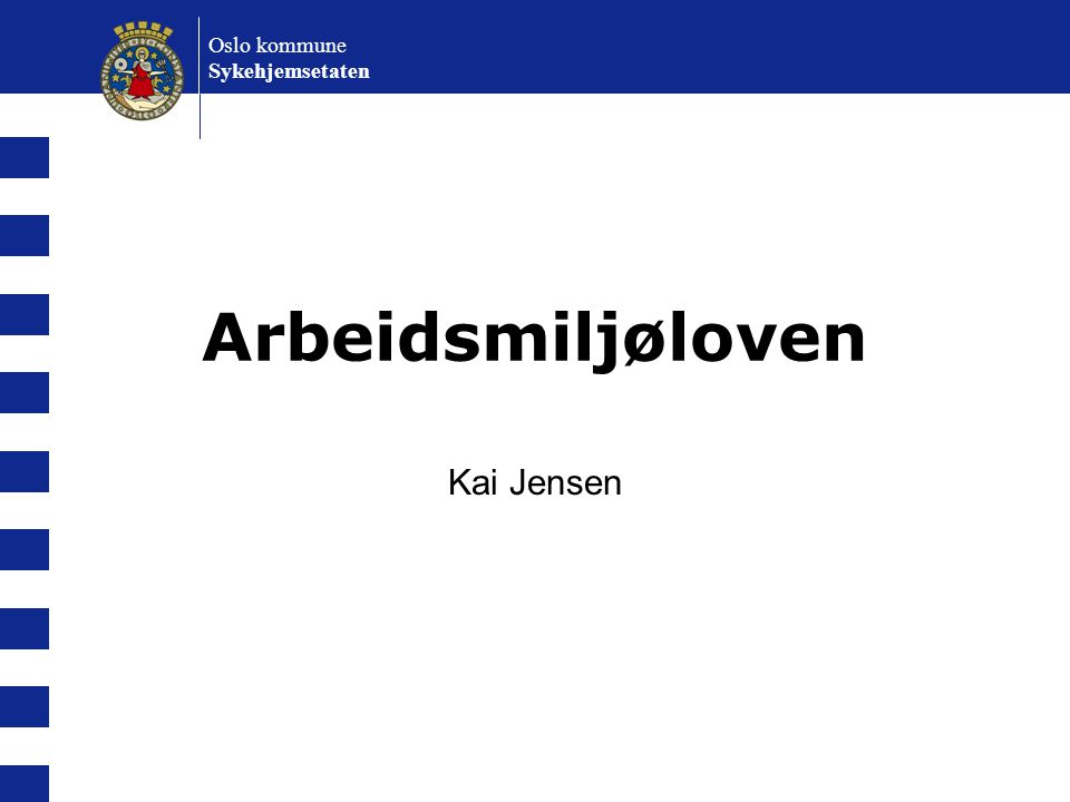 Arbeidsmiljøloven Kai Jensen Oslo kommune Sykehjemsetaten