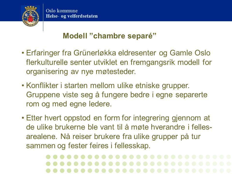Oslo kommune Helse- og velferdsetaten Erfaringer fra Grünerløkka eldresenter og Gamle Oslo flerkulturelle senter utviklet en fremgangsrik modell for organisering av nye møtesteder.