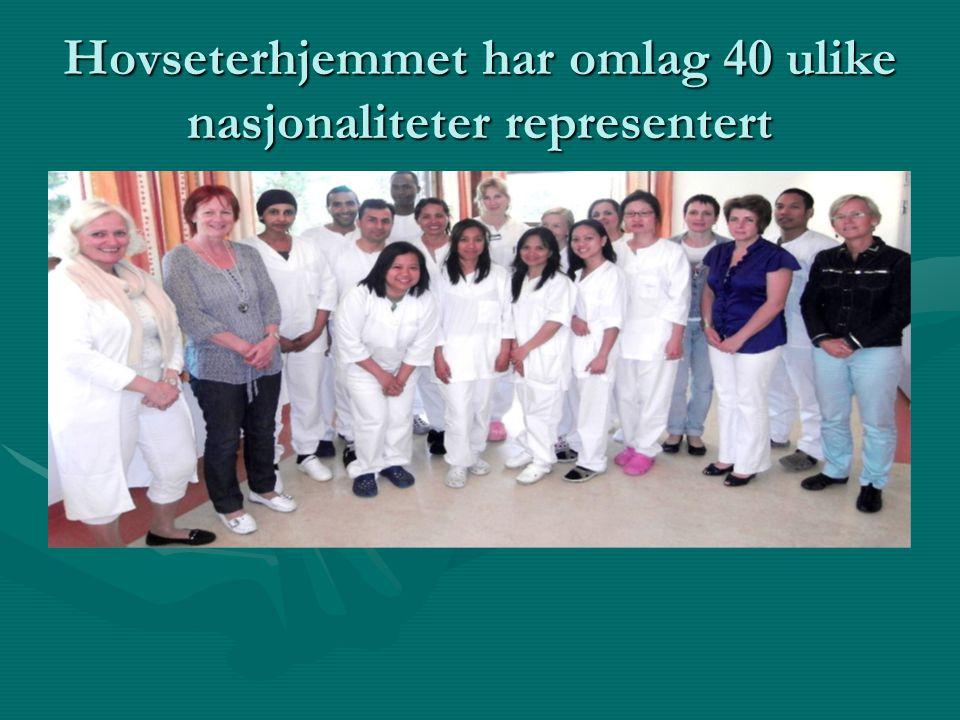 Hovseterhjemmet har omlag 40 ulike nasjonaliteter representert