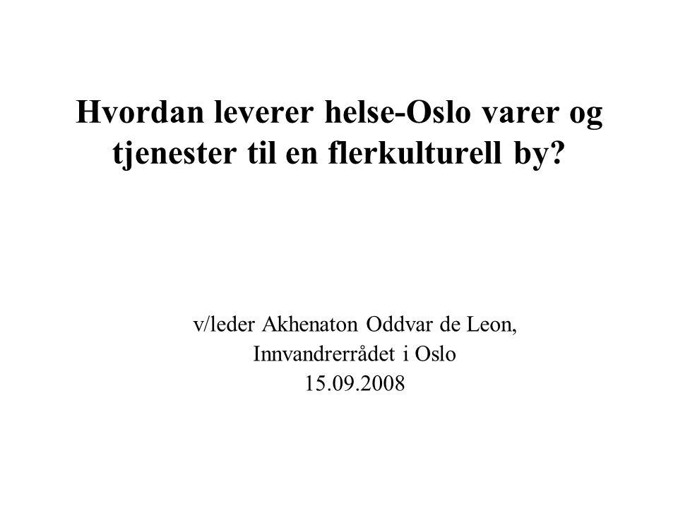 Hvordan leverer helse-Oslo varer og tjenester til en flerkulturell by.