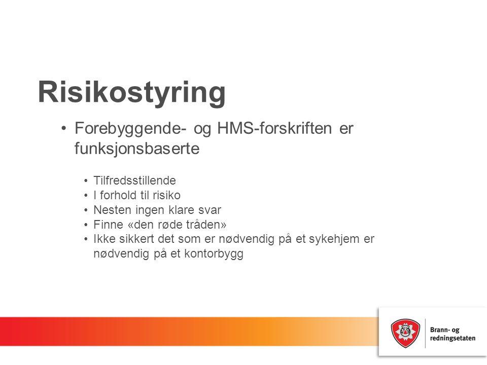 Risikostyring Forebyggende- og HMS-forskriften er funksjonsbaserte Tilfredsstillende I forhold til risiko Nesten ingen klare svar Finne «den røde tråd