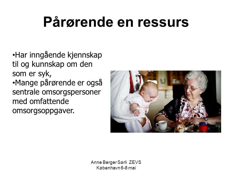Pårørende en ressurs Har inngående kjennskap til og kunnskap om den som er syk, Mange pårørende er også sentrale omsorgspersoner med omfattende omsorg