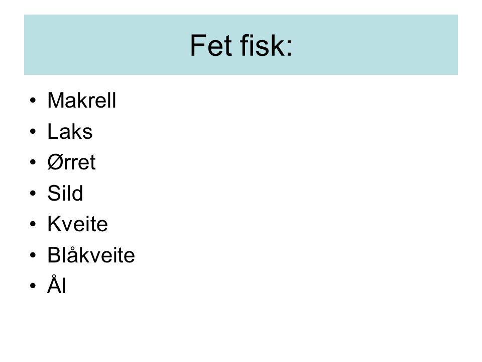 Fet fisk: Makrell Laks Ørret Sild Kveite Blåkveite Ål