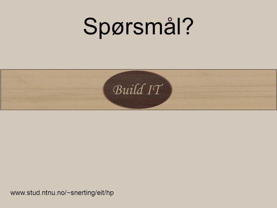Spørsmål? www.stud.ntnu.no/~snerting/eit/hp
