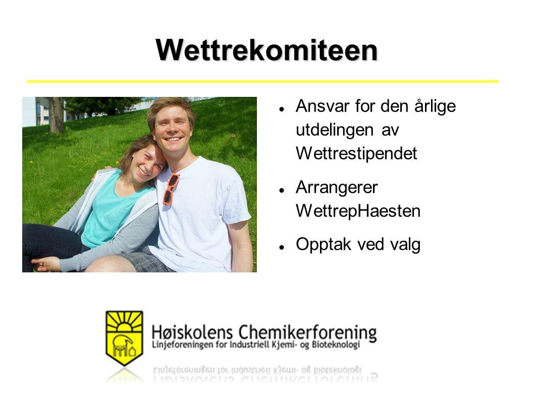 Wettrekomiteen Ansvar for den årlige utdelingen av Wettrestipendet Arrangerer WettrepHaesten Opptak ved valg