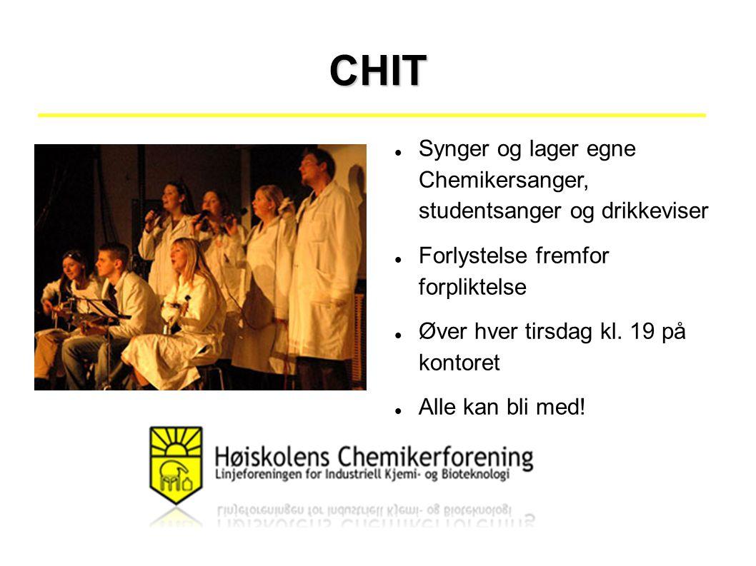 CHIT Synger og lager egne Chemikersanger, studentsanger og drikkeviser Forlystelse fremfor forpliktelse Øver hver tirsdag kl.