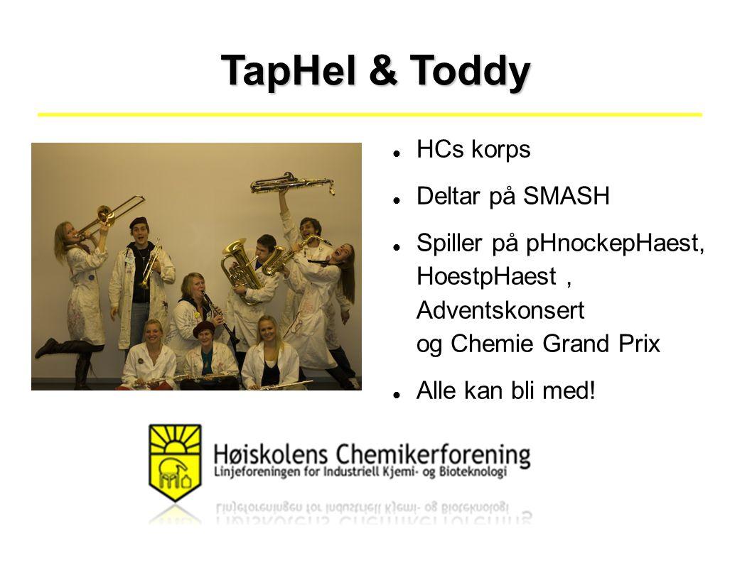 TapHel & Toddy HCs korps Deltar på SMASH Spiller på pHnockepHaest, HoestpHaest, Adventskonsert og Chemie Grand Prix Alle kan bli med!