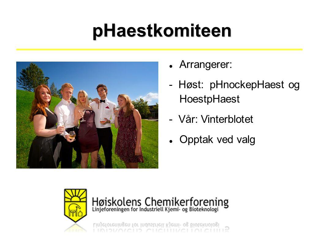 pHaestkomiteen Arrangerer: - Høst: pHnockepHaest og HoestpHaest - Vår: Vinterblotet Opptak ved valg