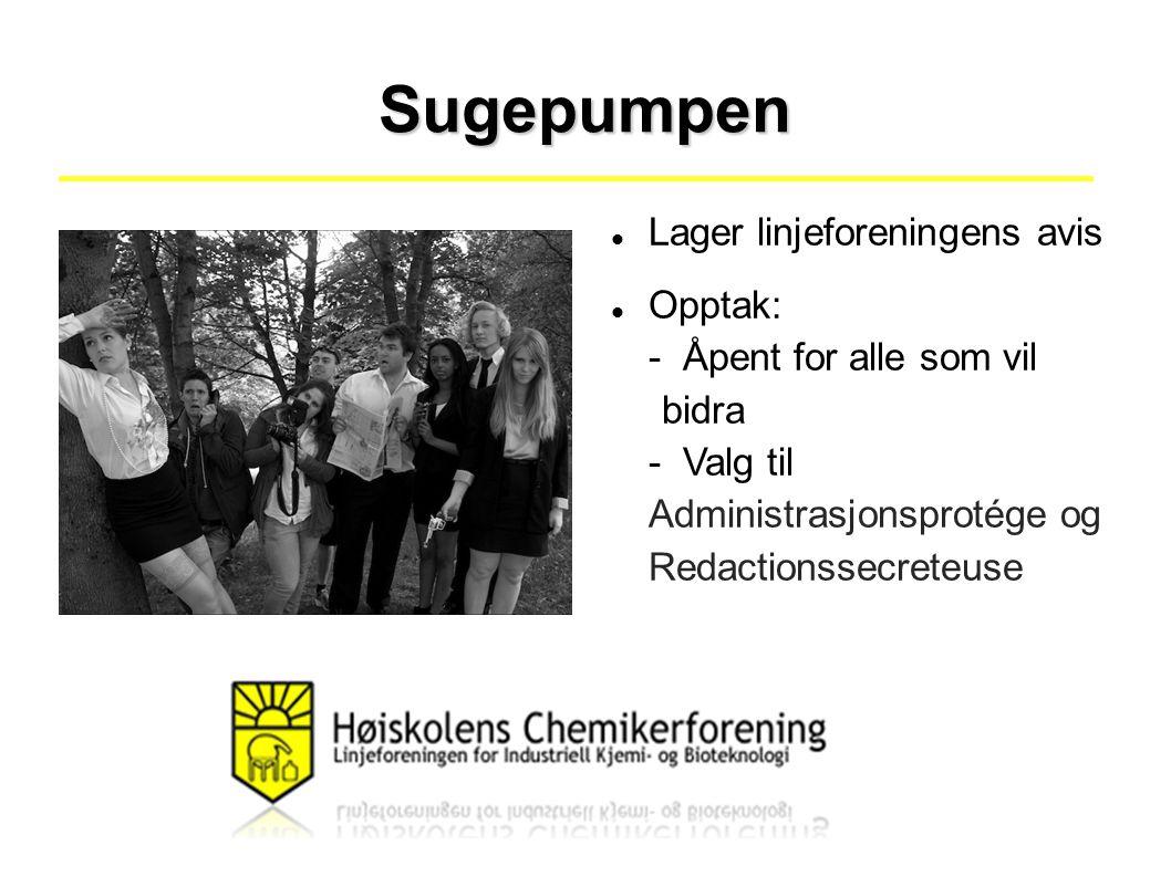Sugepumpen Lager linjeforeningens avis Opptak: - Åpent for alle som vil bidra - Valg til Administrasjonsprotége og Redactionssecreteuse