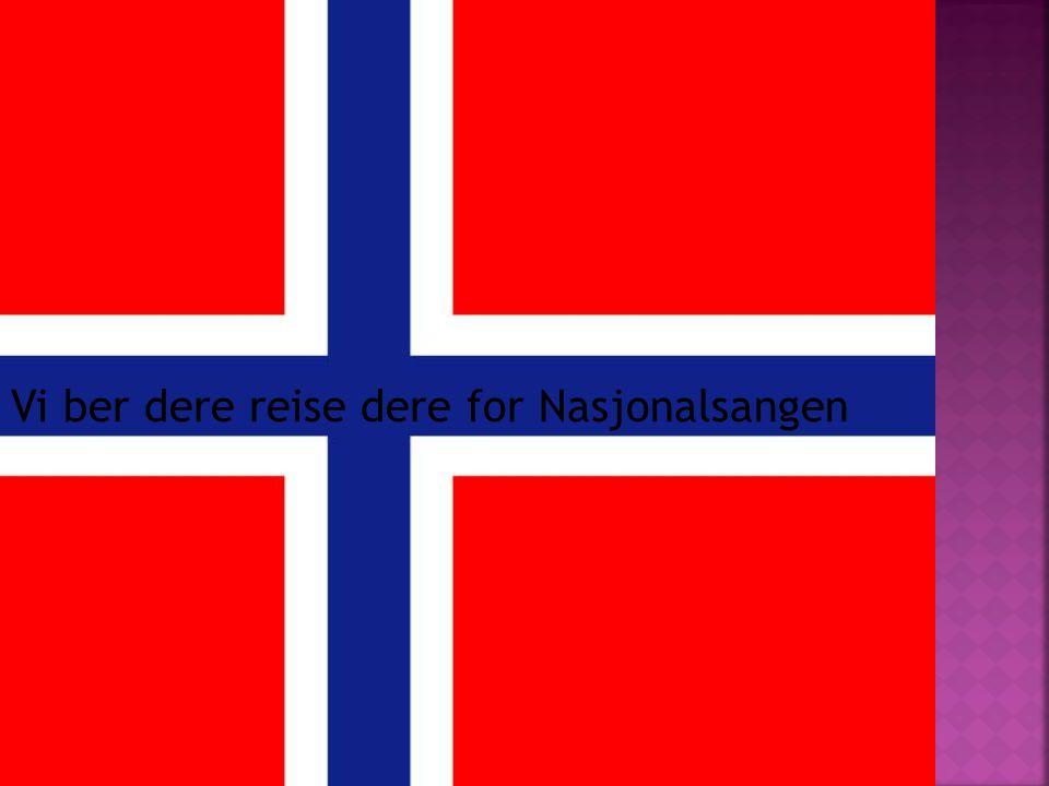 Vi ber dere reise dere for Nasjonalsangen