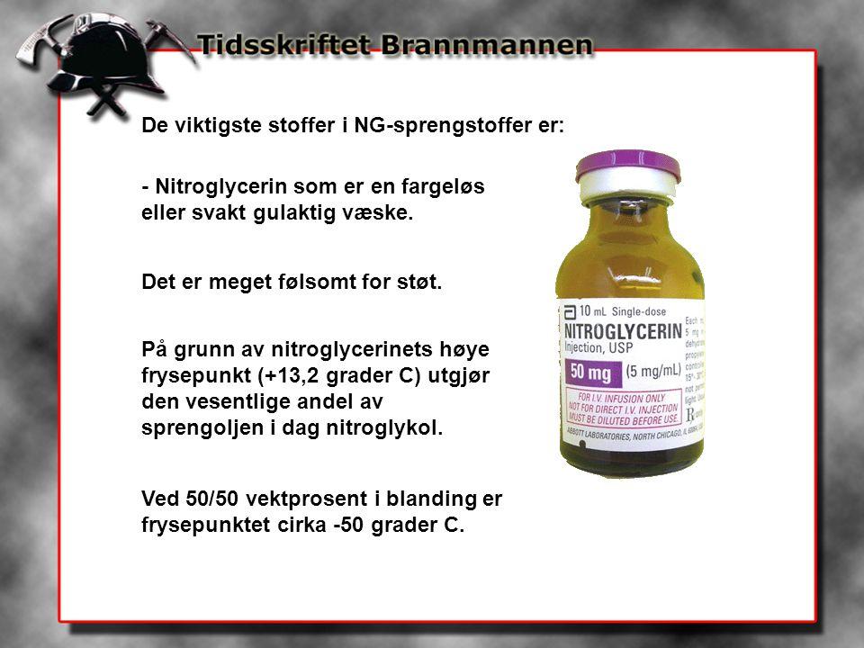 De viktigste stoffer i NG-sprengstoffer er: - Nitroglycerin som er en fargeløs eller svakt gulaktig væske.