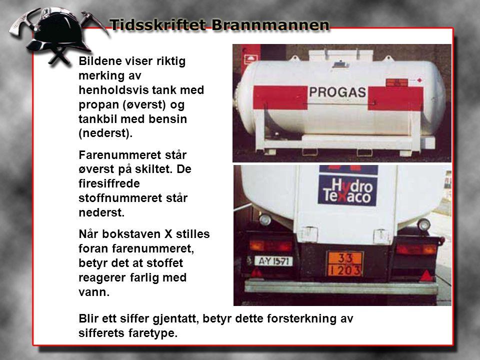 Bildene viser riktig merking av henholdsvis tank med propan (øverst) og tankbil med bensin (nederst). Farenummeret står øverst på skiltet. De firesiff