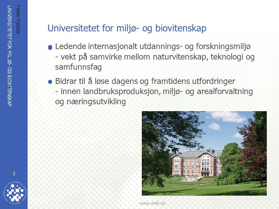 UNIVERSITETET FOR MILJØ- OG BIOVITENSKAP www.umb.no Heikki Fjelldal 3 Universitetet for miljø- og biovitenskap  Ledende internasjonalt utdannings- og
