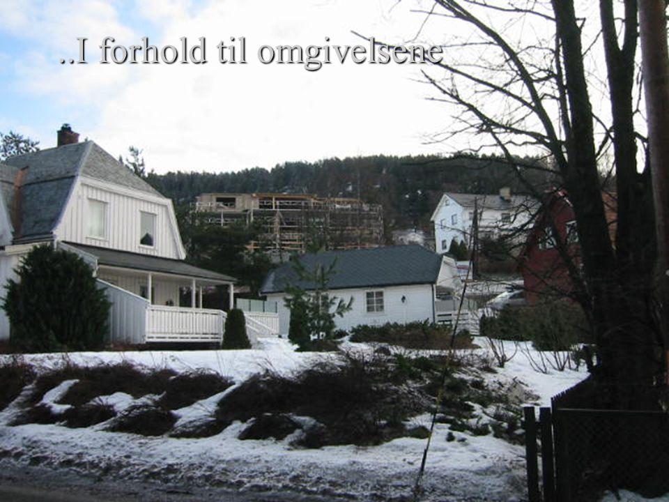 områdets karakter områdets karakter fjernvirkning fjernvirkning forhold til nabobygg forhold til nabobygg terreng terreng..I forhold til omgivelsene