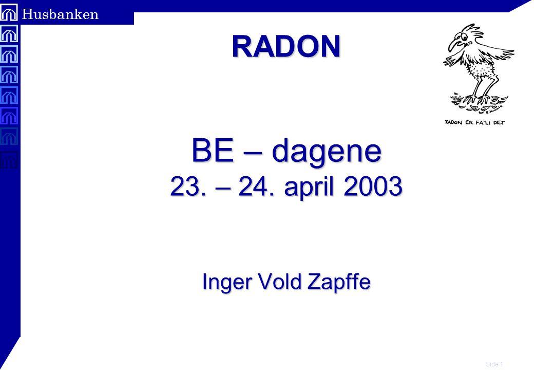 Side 2 Husbanken Radon F Norge ligger i verdenstoppen når det gjelder høye radonverdier – Forskning viser at 100 til 300 personer i Norge dør hvert år av lungekreft relatert til radon