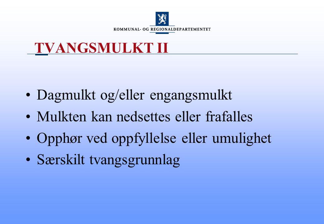 TVANGSMULKT III Kan vedtas samtidig med pålegg Enkeltvedtak - Klage Oppsettende virkning mulkten påløper med forfaller ikke før klagesaken er avgjort i klagers disfavør