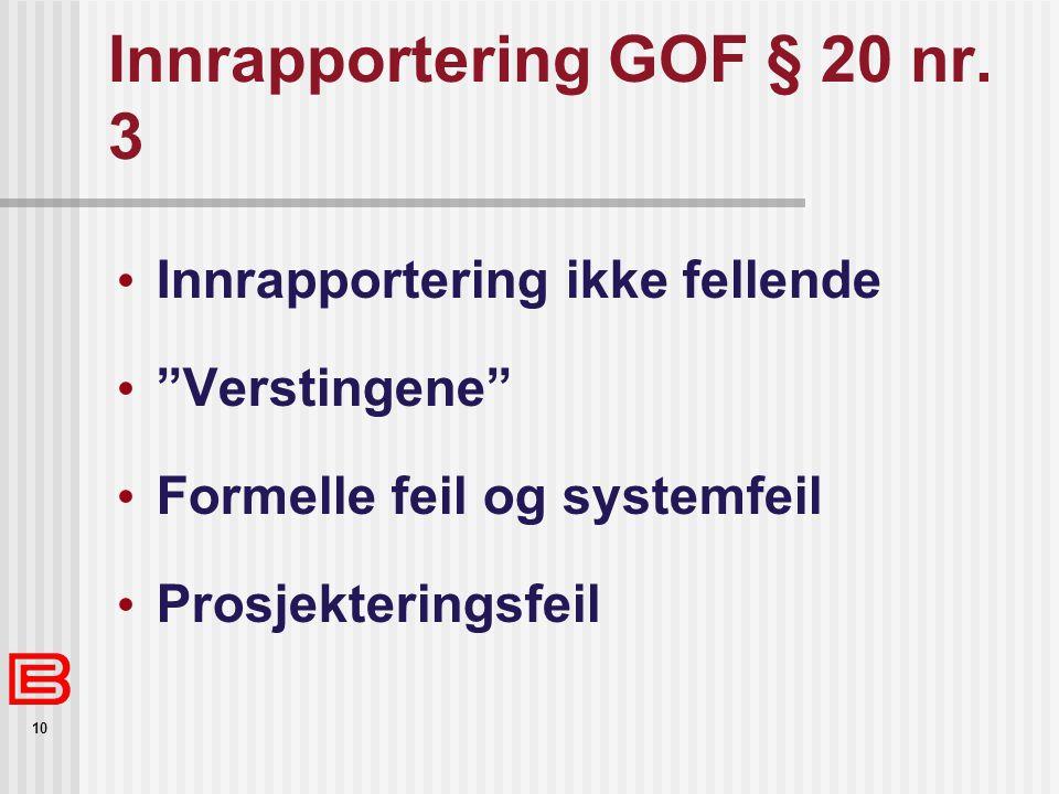 10 Innrapportering GOF § 20 nr.