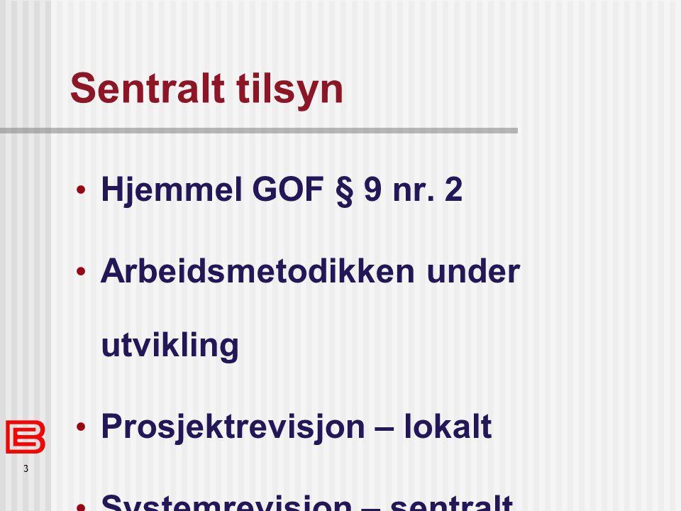 3 Sentralt tilsyn Hjemmel GOF § 9 nr.