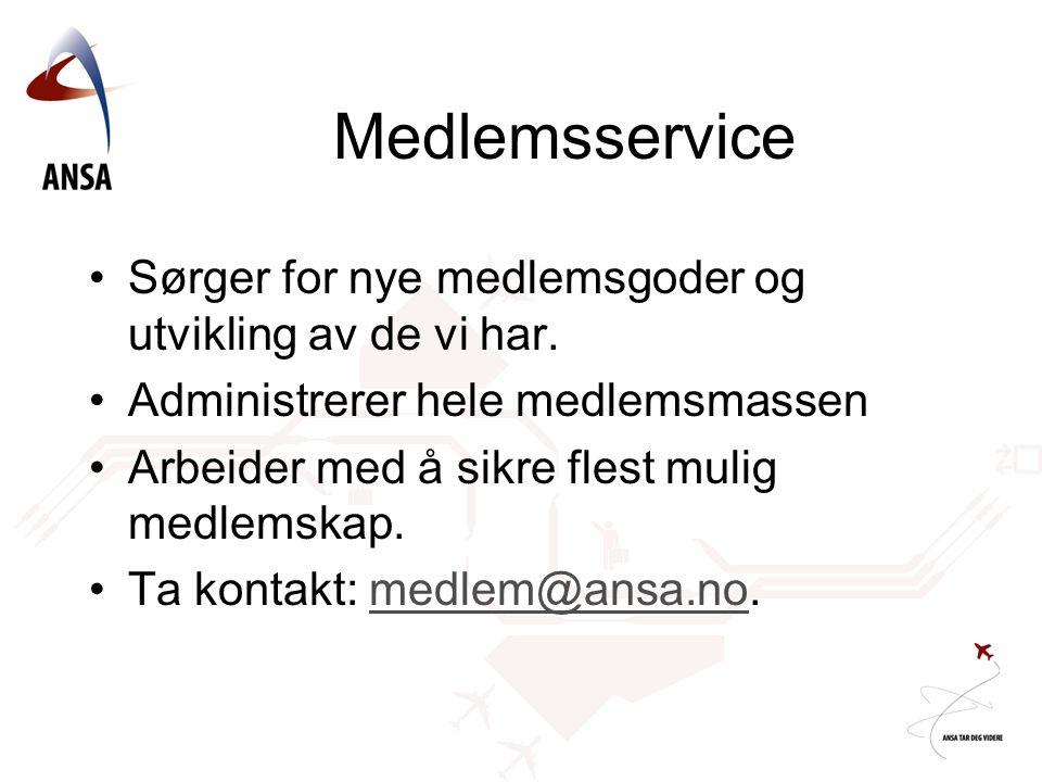 Medlemsservice Sørger for nye medlemsgoder og utvikling av de vi har. Administrerer hele medlemsmassen Arbeider med å sikre flest mulig medlemskap. Ta