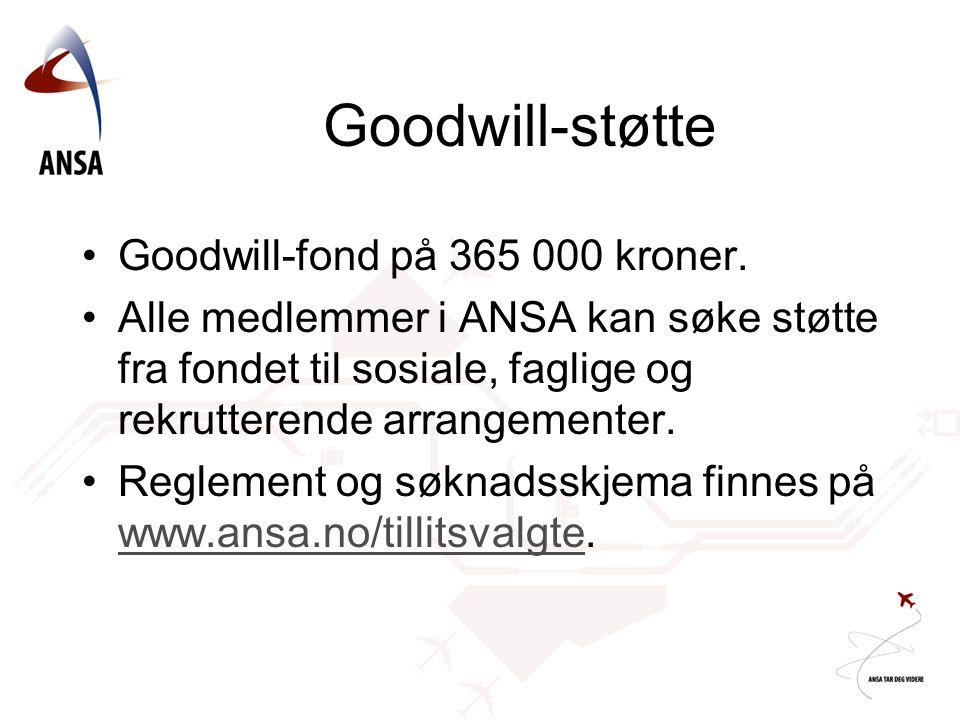 Goodwill-støtte Goodwill-fond på 365 000 kroner. Alle medlemmer i ANSA kan søke støtte fra fondet til sosiale, faglige og rekrutterende arrangementer.