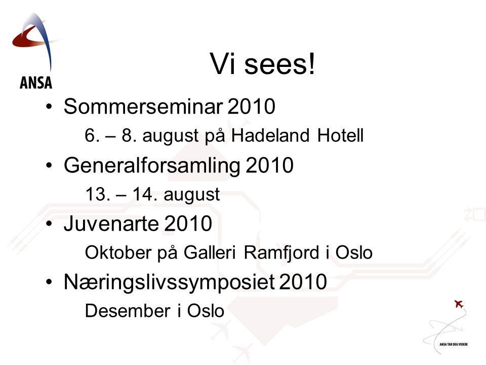 Vi sees. Sommerseminar 2010 6. – 8. august på Hadeland Hotell Generalforsamling 2010 13.