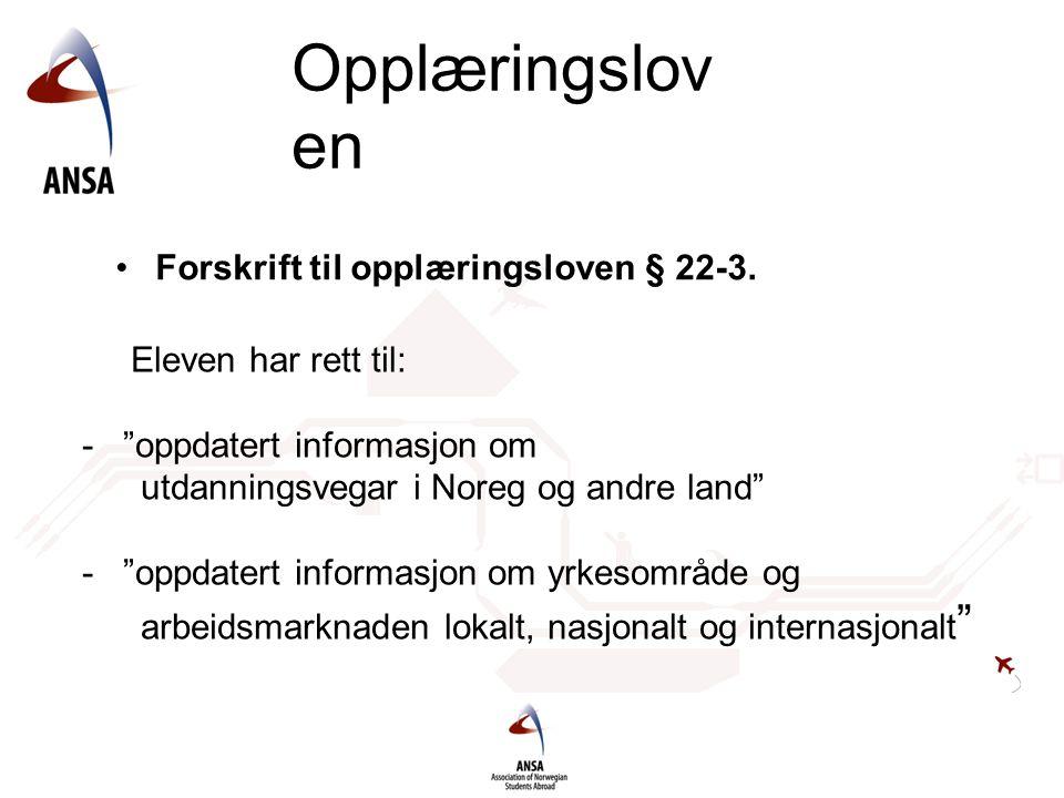 """Opplæringslov en Forskrift til opplæringsloven § 22-3. Eleven har rett til: - """"oppdatert informasjon om utdanningsvegar i Noreg og andre land"""" - """"oppd"""