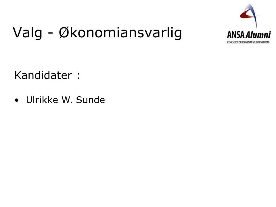 Valg - Økonomiansvarlig Kandidater : Ulrikke W. Sunde