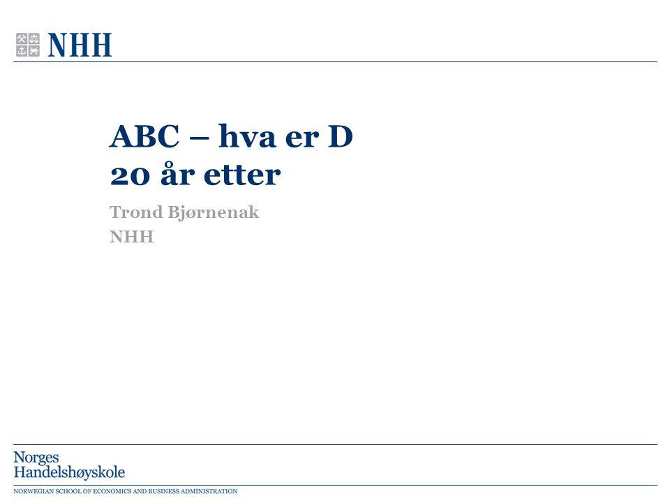 ABC – hva er D 20 år etter Trond Bjørnenak NHH