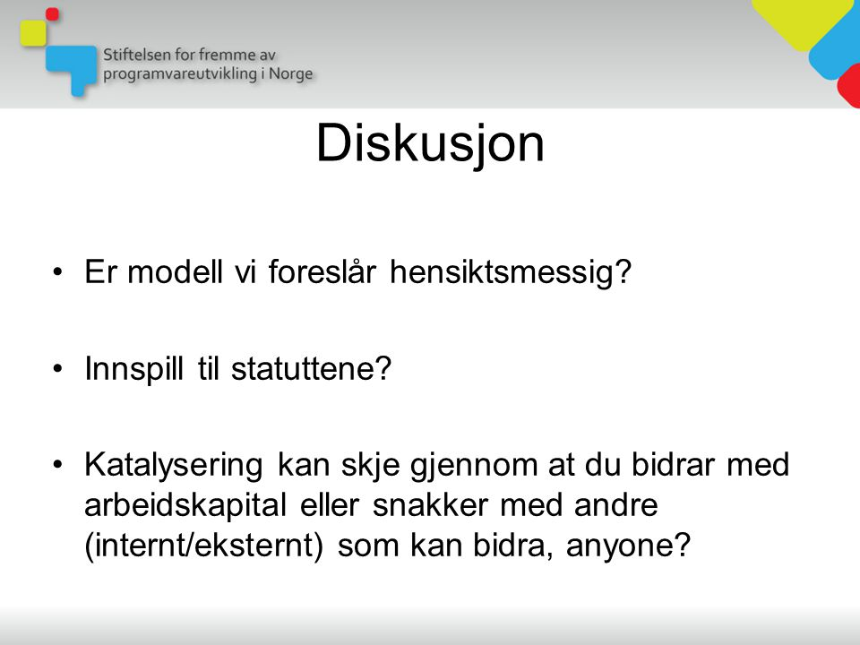 Diskusjon Er modell vi foreslår hensiktsmessig. Innspill til statuttene.