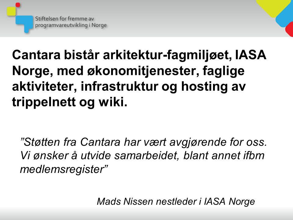Cantara bistår arkitektur-fagmiljøet, IASA Norge, med økonomitjenester, faglige aktiviteter, infrastruktur og hosting av trippelnett og wiki.