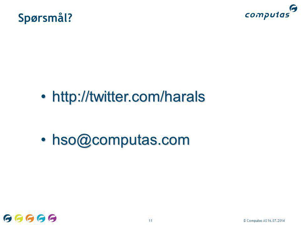 11© Computas AS 16.07.2014 Spørsmål? http://twitter.com/haralshttp://twitter.com/harals hso@computas.comhso@computas.com
