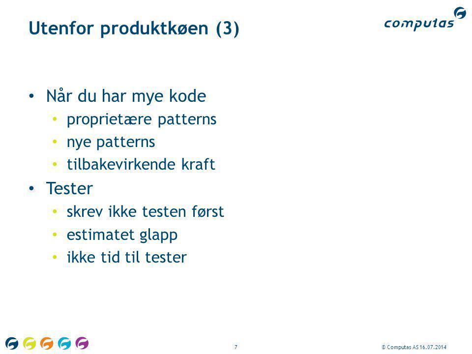 7© Computas AS 16.07.2014 Utenfor produktkøen (3) Når du har mye kode proprietære patterns nye patterns tilbakevirkende kraft Tester skrev ikke testen