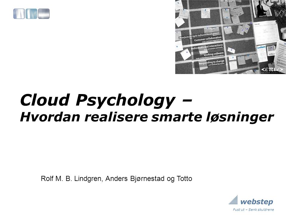 Pust ut – Senk skuldrene Cloud Psychology – Hvordan realisere smarte løsninger Rolf M.