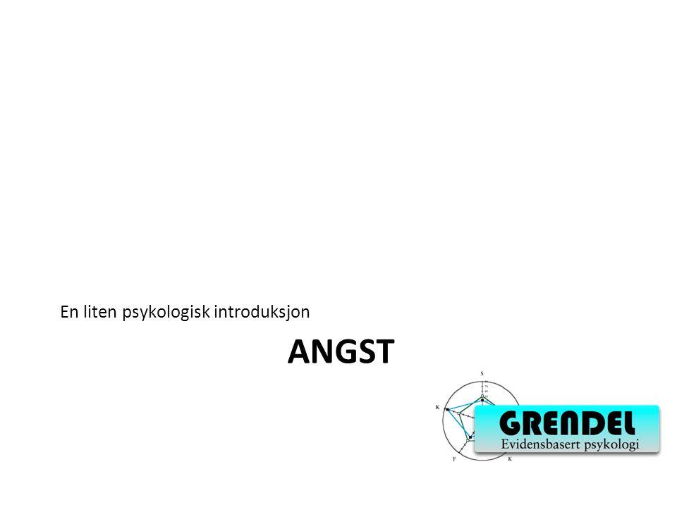 ANGST En liten psykologisk introduksjon