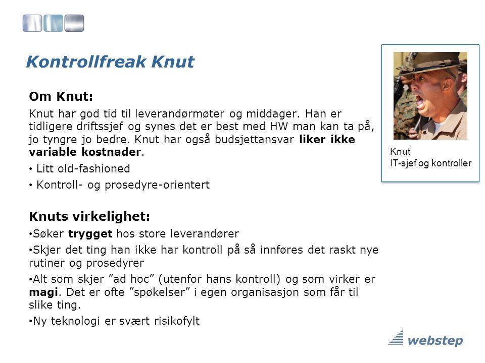 Kontrollfreak Knut Om Knut: Knut har god tid til leverandørmøter og middager.