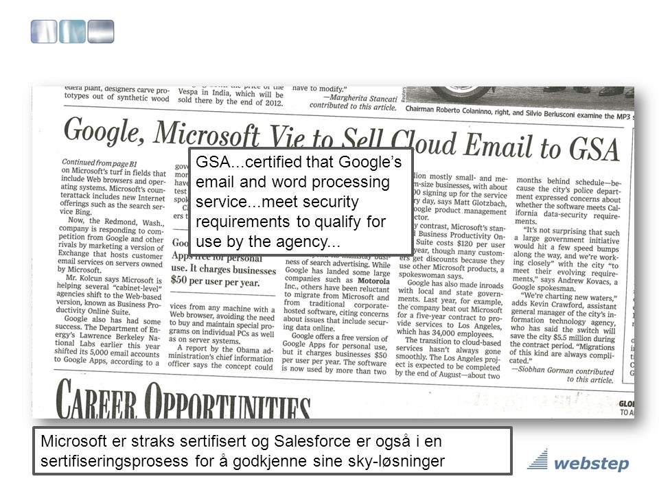 GSA...certified that Google's email and word processing service...meet security requirements to qualify for use by the agency... Microsoft er straks s
