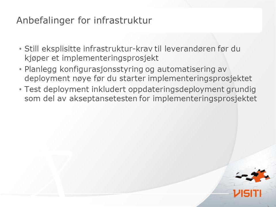 Anbefalinger for infrastruktur Still eksplisitte infrastruktur-krav til leverandøren før du kjøper et implementeringsprosjekt Planlegg konfigurasjonss