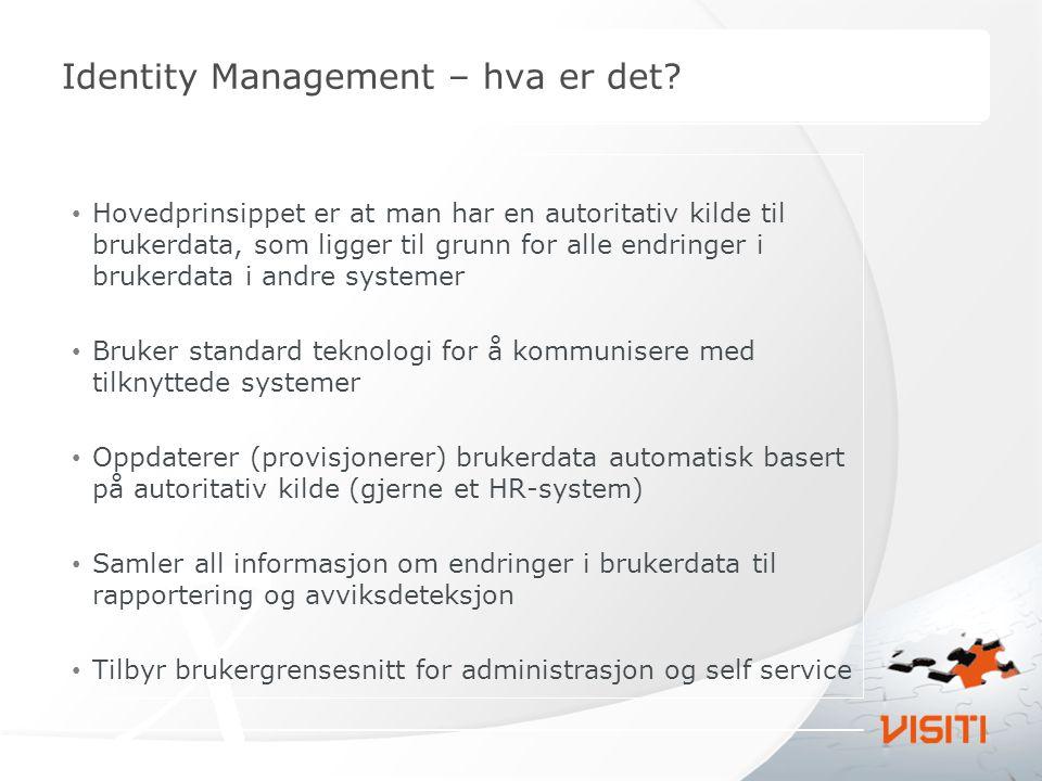 Identity Management – hva er det? Hovedprinsippet er at man har en autoritativ kilde til brukerdata, som ligger til grunn for alle endringer i brukerd