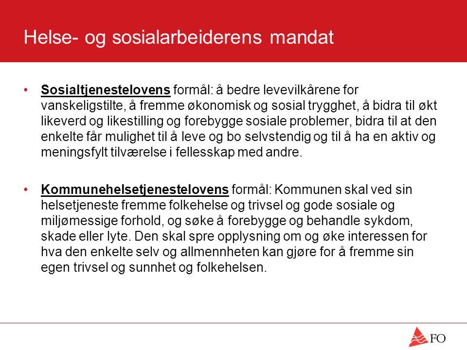 Helse- og sosialarbeiderens mandat Sosialtjenestelovens formål: å bedre levevilkårene for vanskeligstilte, å fremme økonomisk og sosial trygghet, å bi