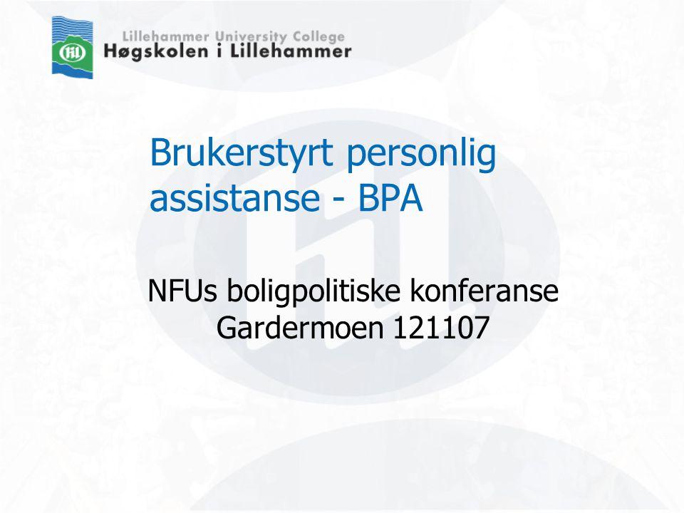 Brukerstyrt personlig assistanse - BPA NFUs boligpolitiske konferanse Gardermoen 121107