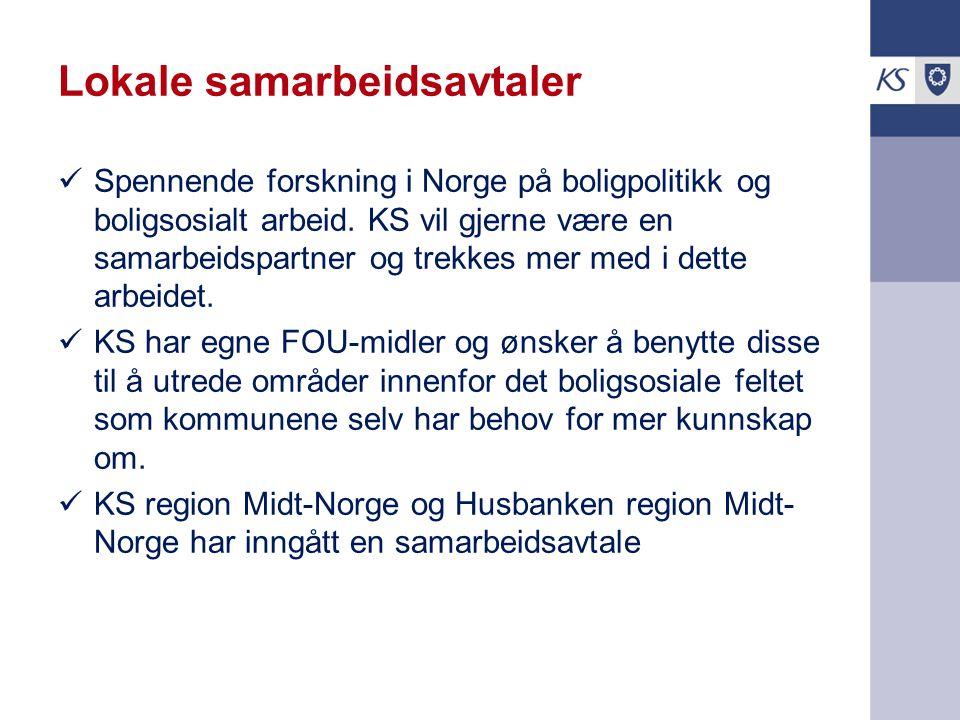 Lokale samarbeidsavtaler Spennende forskning i Norge på boligpolitikk og boligsosialt arbeid. KS vil gjerne være en samarbeidspartner og trekkes mer m