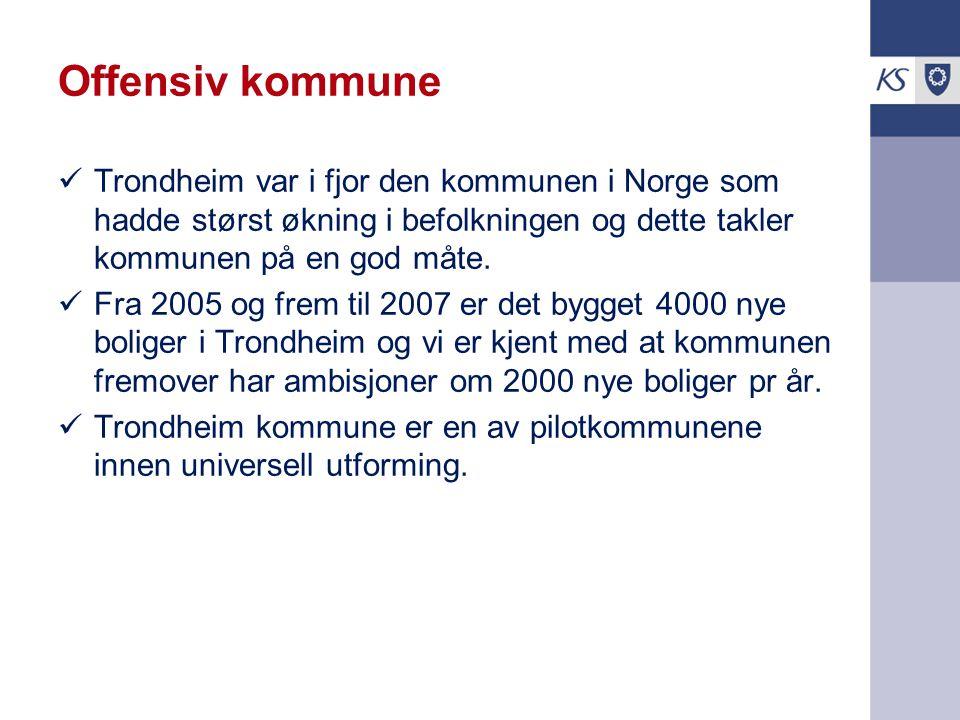 Offensiv kommune Trondheim var i fjor den kommunen i Norge som hadde størst økning i befolkningen og dette takler kommunen på en god måte. Fra 2005 og