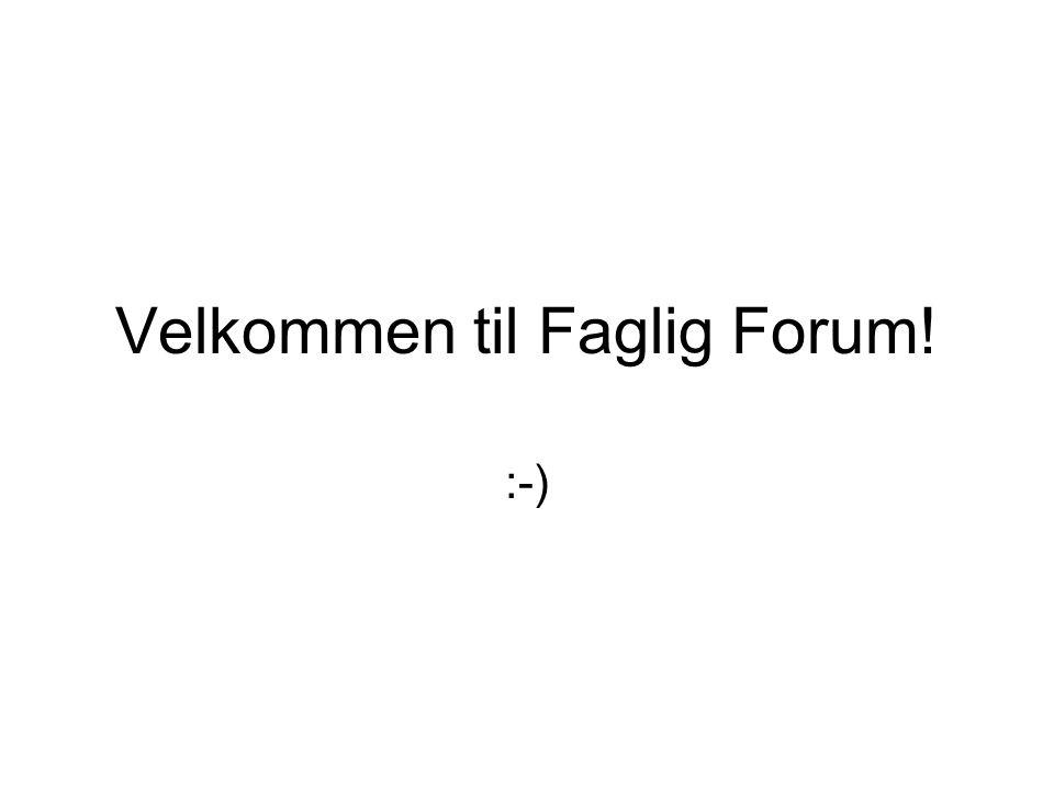 Velkommen til Faglig Forum! :-)