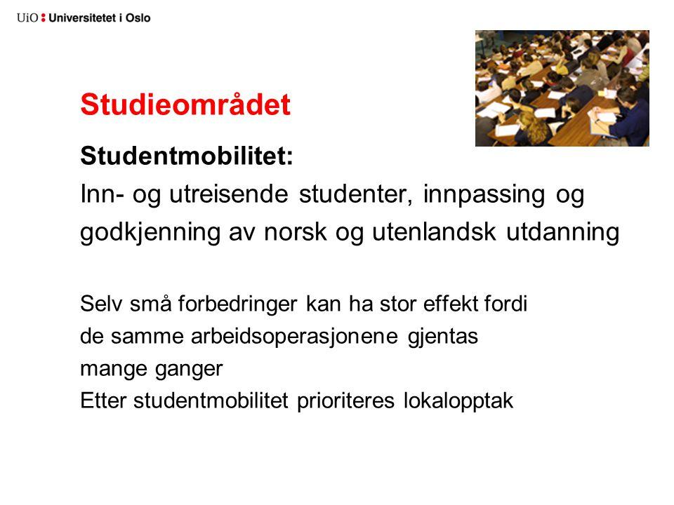 Studieområdet Studentmobilitet: Inn- og utreisende studenter, innpassing og godkjenning av norsk og utenlandsk utdanning Selv små forbedringer kan ha